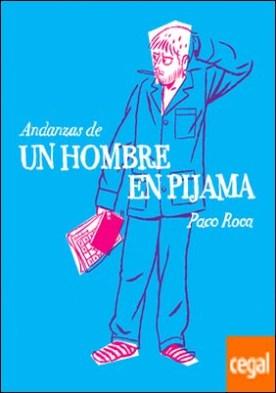 Andanzas de un hombre en pijama . (Incluye un cómic inédito de 12 páginas junto a las historietas aparecidas en El