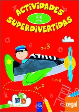 Actividades superdivertidas. 4-6 años . ABC-Números-Conceptos-Lógica