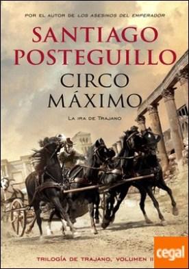 Circo Máximo . La ira de Trajano