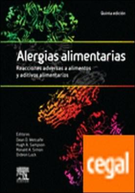 Alergias alimentarias. Reacciones adversas a alimentos y aditivos alimentarios (5ª ed.) por Metcalfe, Dean D.
