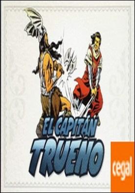 ¡A sangre y fuego! (fascículos: 1 - 48) (El Capitán Trueno [edición facsímil de colección] 1)