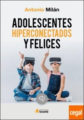 Adolescentes hiperconectados y felices . Redes sociales y violencia escolar: la revolución digital en la educación de la persona