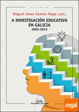 A investigación educativa en Galicia 2002-2014
