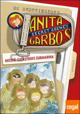 Anita Garbo 3. Missió: Catàstrofe submarina