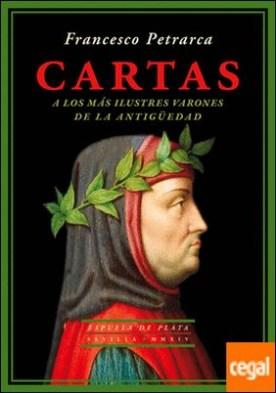 Cartas . a los más ilustres varones de la Antigüedad