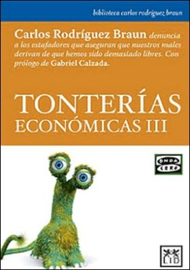 Tonterías económicas III por Carlos Rodríguez Braun