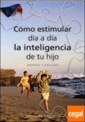 Cómo estimular día a día la inteligentcia de tu hijo