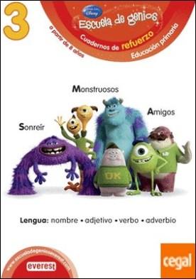 3. Escuela de genios. Cuadernos de refuerzo. Educación Primaria. A partir de 8 años. Lengua: nombre, adjetivo, verbo, adverbio.