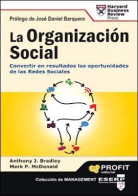 La organizaciï¿1⁄2n Social: Convertir en resultados las oportunidades de las redes sociales