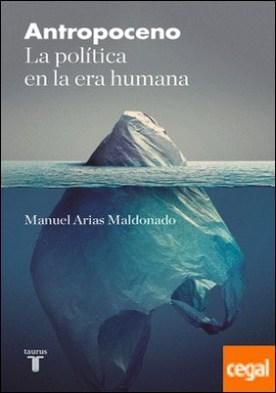 Antropoceno . La política en la era humana