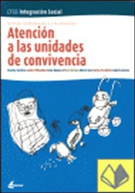 Atención a las unidades de convivencia . Servicios socioculturales y a la comunidad. Integración social por Sorribas Pareja, Montserrat PDF