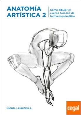Anatomía artística 2 . Cómo dibujar el cuerpo humano de forma esquemática