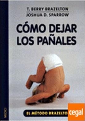 COMO DEJAR LOS PAÑALES por BRAZELTON, T.B. PDF