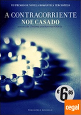 A contracorriente . VII Premio de Novela Romántica Terciopelo