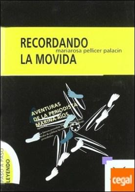 Aventuras de la periodista Marina Ríos. Recordando la Movida . AVENTURAS DE LA PERIODISTA MARINA RIOS