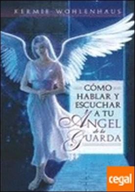 Cómo hablar y escuchar a tu ángel de la guarda