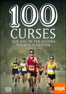 100 curses que has de fer alguna vegada a la vida por Guim Lastras, Sebas PDF