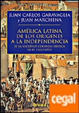 América Latina. De los orígenes a la independencia (II) . II. La sociedad colonial ibérica en el siglo XVIII