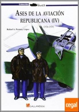 Ases de la aviación republicana IV . (1936-1939)