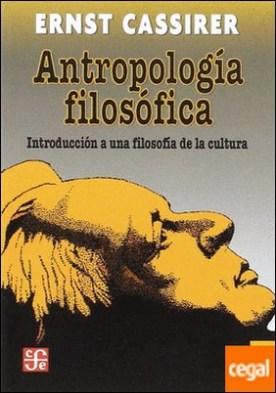 Antropología filosófica: Introducción a una filosofía de la cultura