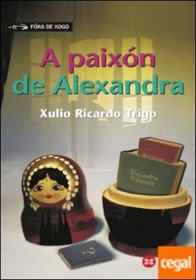 A paixón de Alexandra por Ricardo Trigo, Xulio PDF