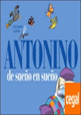 Antonino de sueño e n sueño por Arjona, Juan PDF
