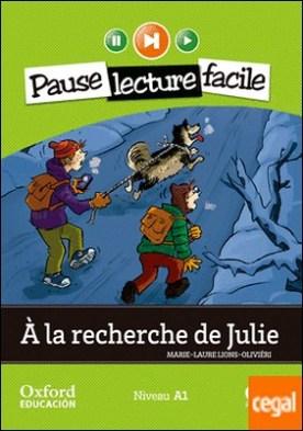 À la recherche de Julie. Lecture + CD-Audio