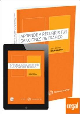 Aprende a recurrir tus sanciones de tráfico (Papel + e-book)