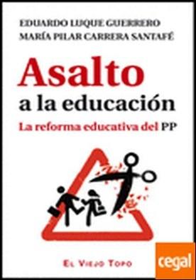 Asalto a la educación . La reforma educativa del PP