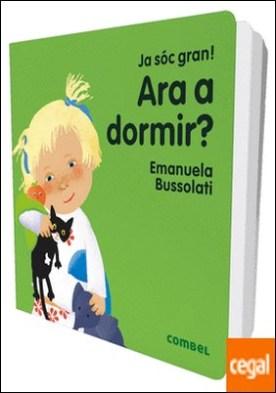 Ara a dormir? por Bussolati, Emanuela Maria PDF