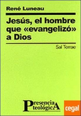 107 - Jesús, el hombre que «evangelizó» a Dios