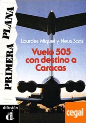 Colección Primera Plana.Vuelo 505 con destino a Caracas. Libro