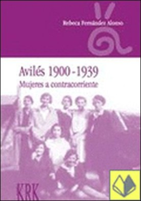 Avilés 1900-1939 . mujeres a contracorriente