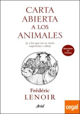 Carta abierta a los animales . (y a los que no se creen superiores a ellos)