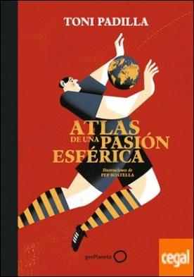 Atlas de una pasión esférica . Ilustraciones de Pep Boatella