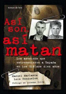 Así son, así matan por Manuel Marlasca