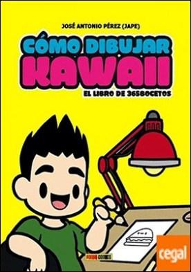 Cómo dibujar kawaii por Pérez, José Antonio PDF