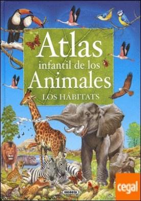 Atlas infantil de los animales. Los hábitats