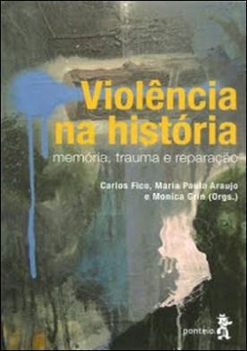 Violência na história: Memória, trauma e reparação