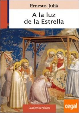 A la luz de la Estrella por Juliá, Ernesto PDF