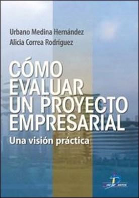 Cómo evaluar un proyecto empresarial. Una visión práctica