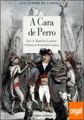 A cara de perro . XX Premio de Poesía Eladio Cabañero