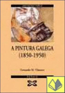 A pintura galega (1850-1950)