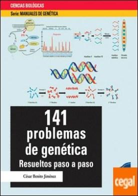 141 problemas de genética . Resueltos paso a paso por Benito Jiménez, César PDF