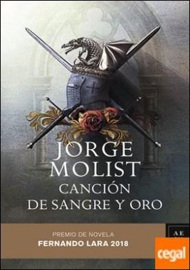 Canción de sangre y oro . Premio de novela Fernando Lara 2018