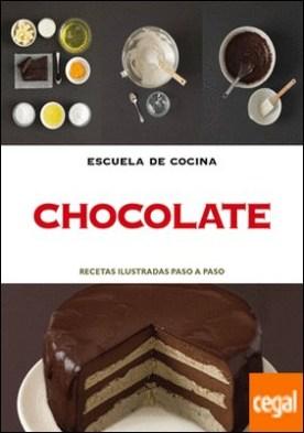 Chocolate (Escuela de cocina) . Recetas ilustradas paso a paso
