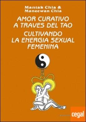 Amor Curativo a través del Tao . Cultivando la energía sexual masculina