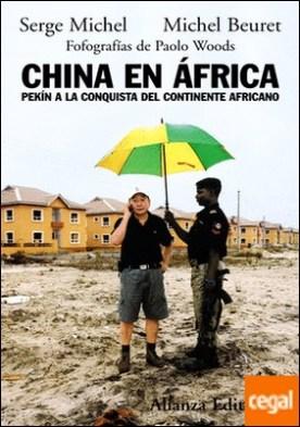 China en África . Pekín a la conquista del continente africano