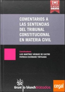 Comentarios a las Sentencias del Tribunal Constitucional en Materia Civil por Martínez Vázquez de Castro, Luis