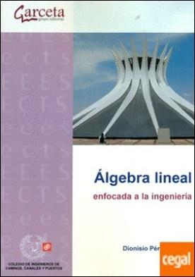 Álgebra lineal enfocada a la ingeniería